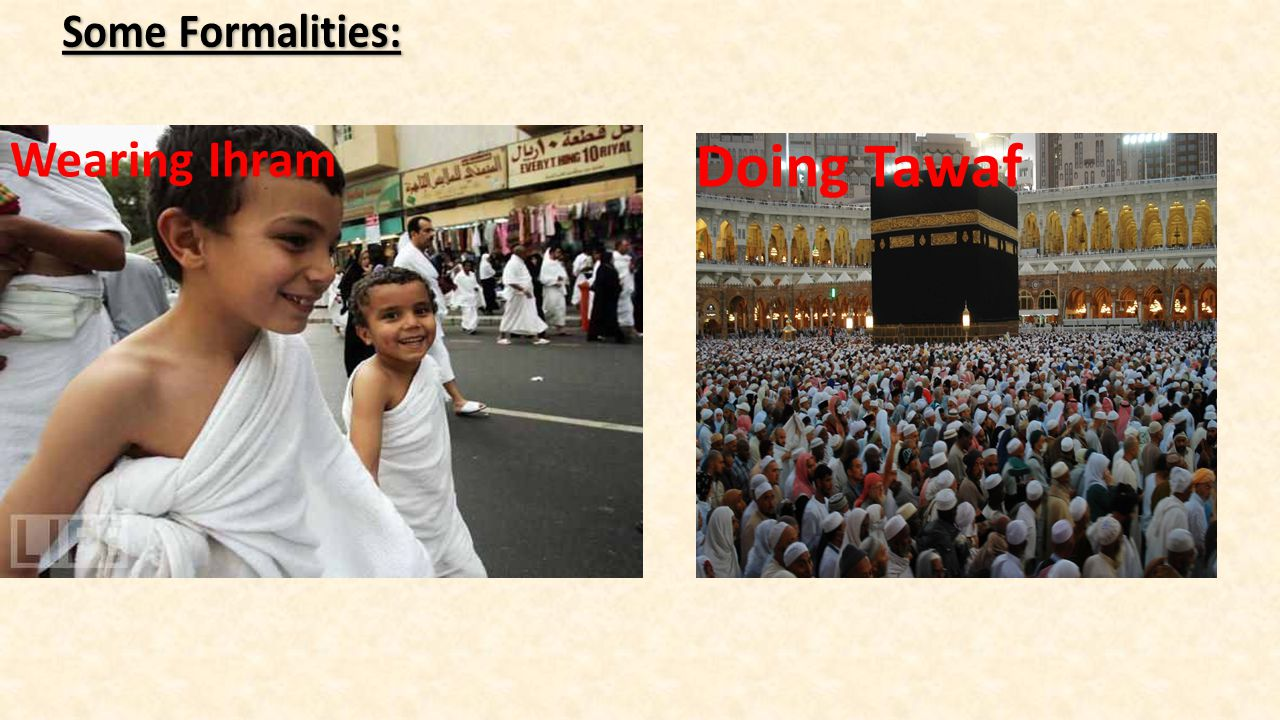 Particular days Particular days : Month: Zilhajj Days: (8 th to 12 th) Certain places: Holy Kaba Arafa Field