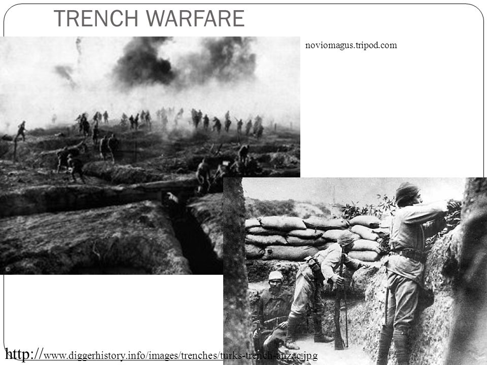 http:// www.diggerhistory.info/images/trenches/turks-trench-anzac.jpg noviomagus.tripod.com TRENCH WARFARE