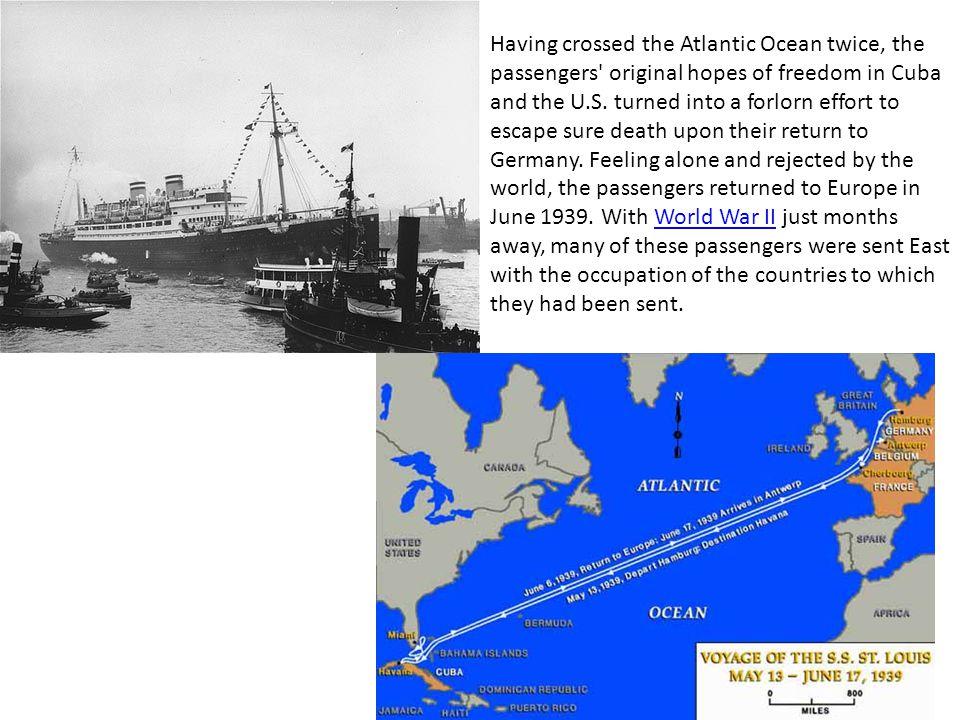 Having crossed the Atlantic Ocean twice, the passengers original hopes of freedom in Cuba and the U.S.