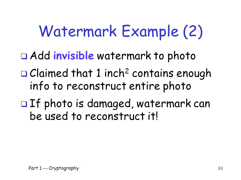 Part 1  Cryptography 29 Watermark Example (1)  Non-digital watermark: U.S.