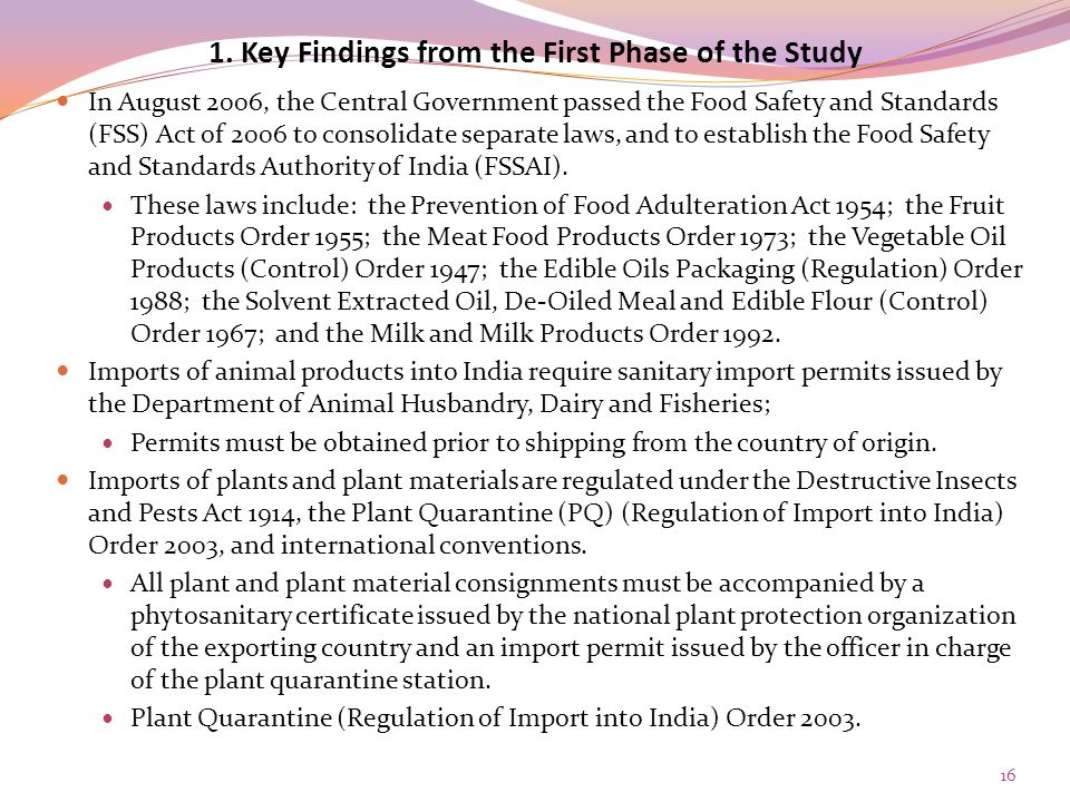 1. Key Findings from the First Phase of the Study In August 2006, the Central Government passed the Food Safety and Standards (FSS) Act of 2006 to con