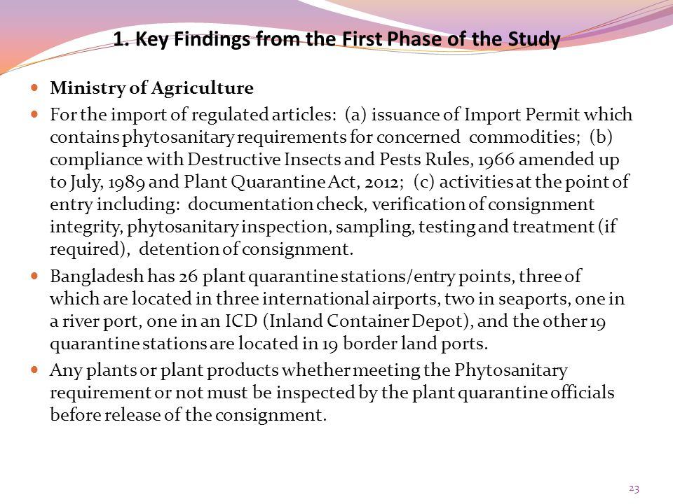 1. Key Findings from the First Phase of the Study Ministry of Agriculture For the import of regulated articles: (a) issuance of Import Permit which co