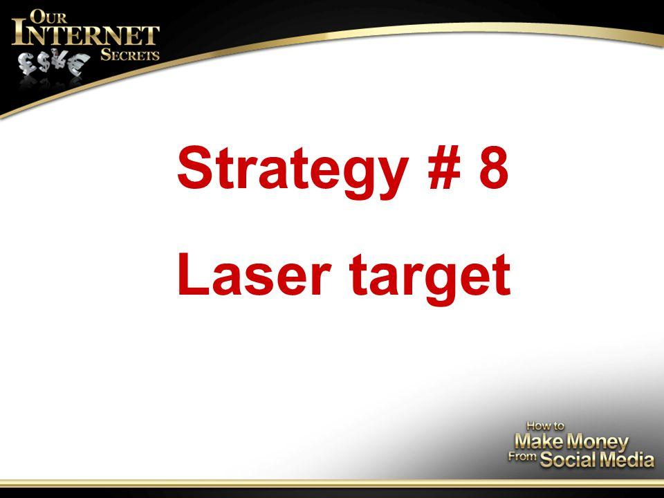 Strategy # 8 Laser target