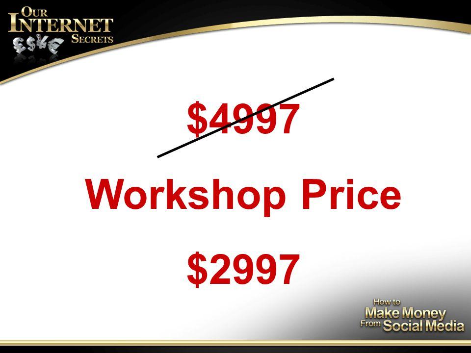 Workshop Price $2997