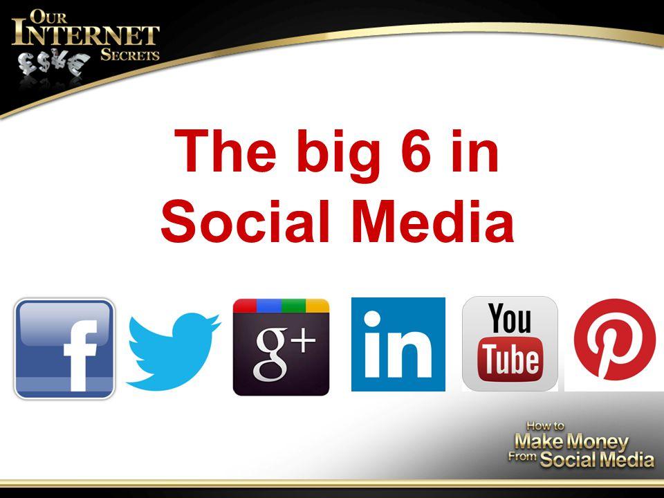 The big 6 in Social Media