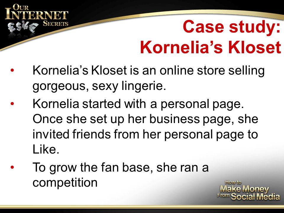 Case study: Kornelia's Kloset Kornelia's Kloset is an online store selling gorgeous, sexy lingerie.