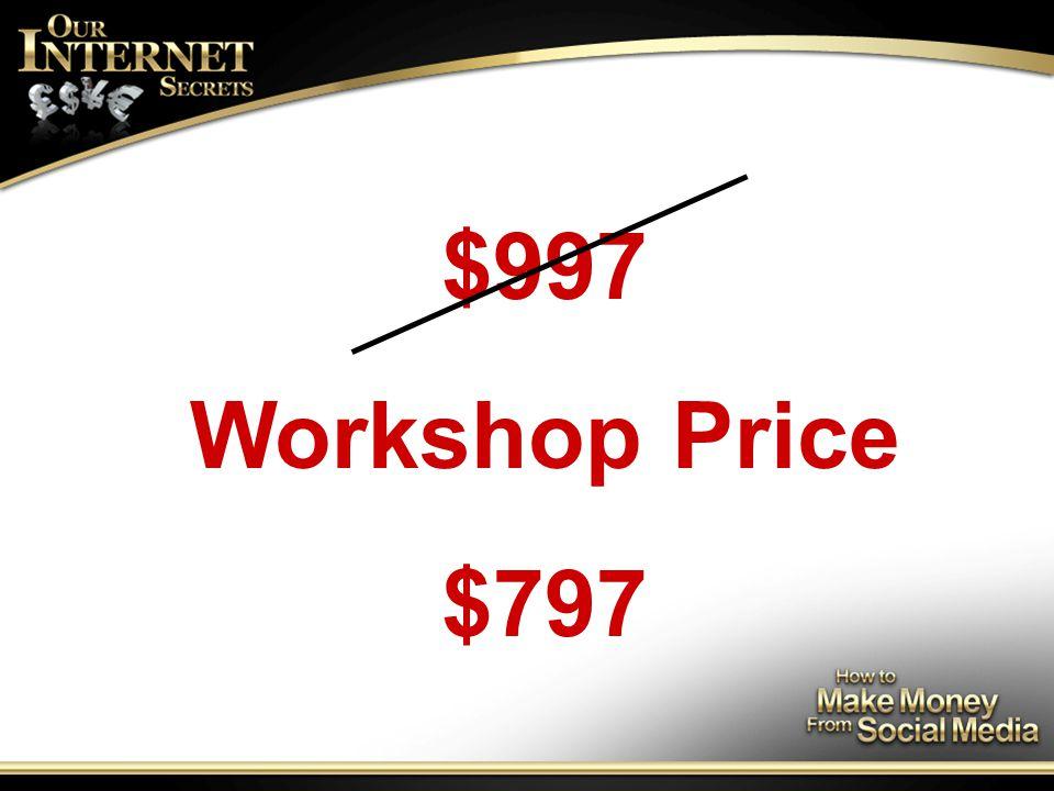 Workshop Price $797