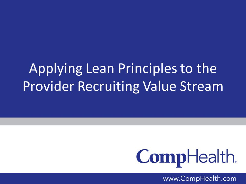 Applying Lean Principles to the Provider Recruiting Value Stream