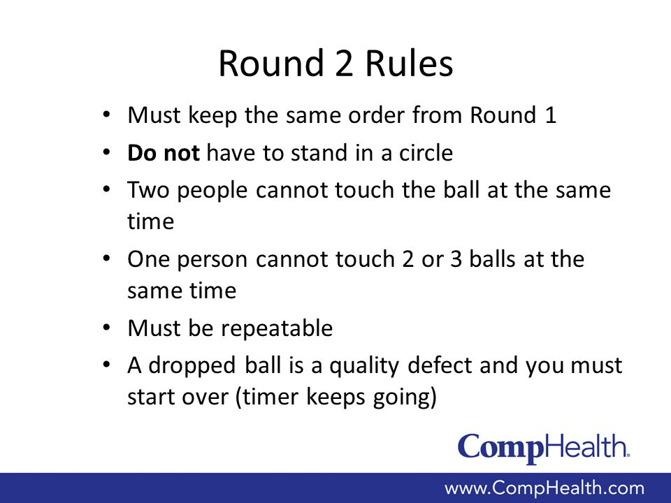 Round 2 Rules Must keep the same order from Round 1 Do not have to stand in a circle Two people cannot touch the ball at the same time One person cann
