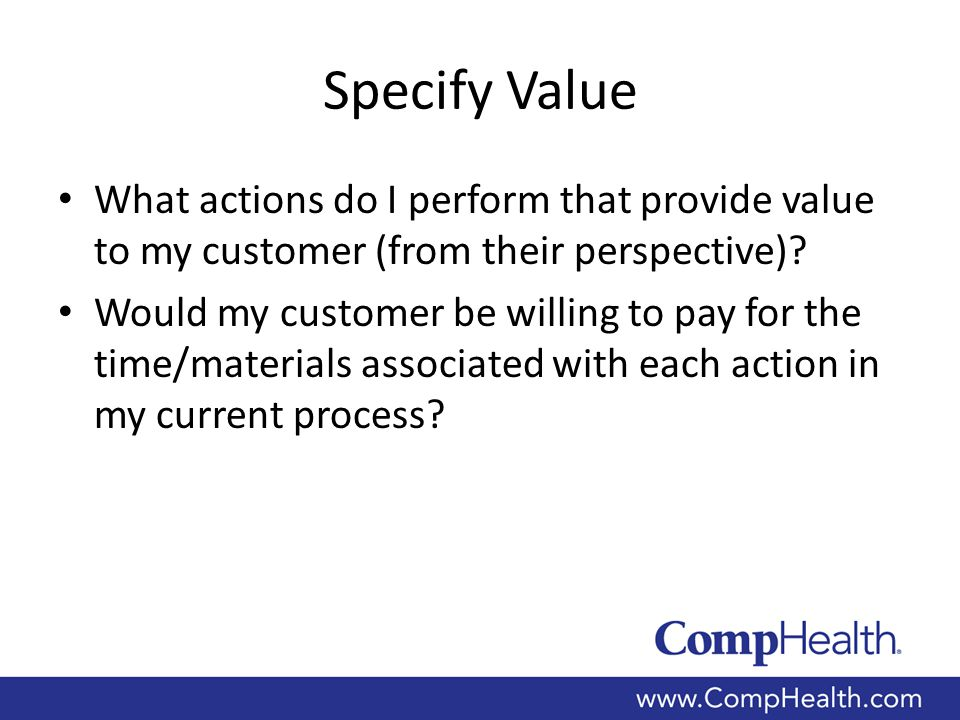 Value Stream – Departmental Perspective Recruiting Medical Departments Credentialing Patient Community Administration Ancillary Departments 3 rd Party Agency Marketing Provider