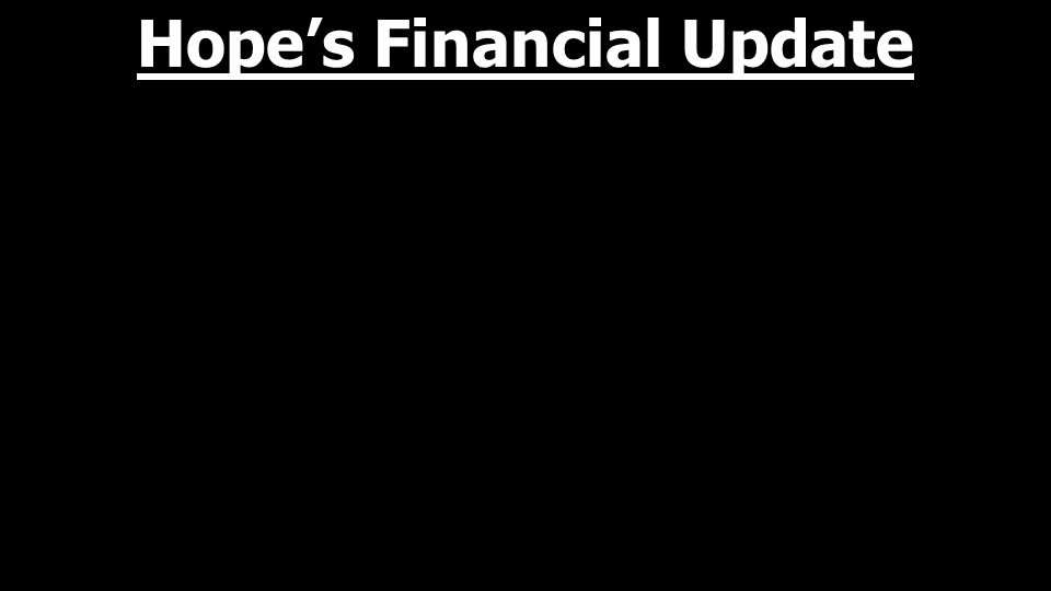 Hope's Financial Update