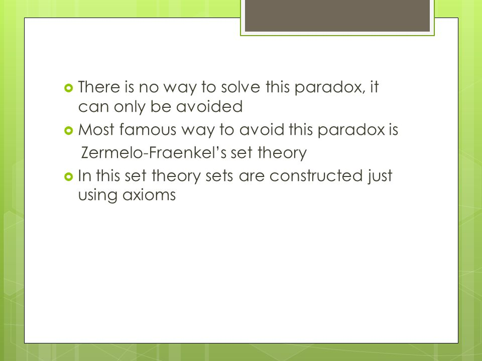  There is no way to solve this paradox, it can only be avoided  Most famous way to avoid this paradox is Zermelo-Fraenkel's set theory  In this set theory sets are constructed just using axioms