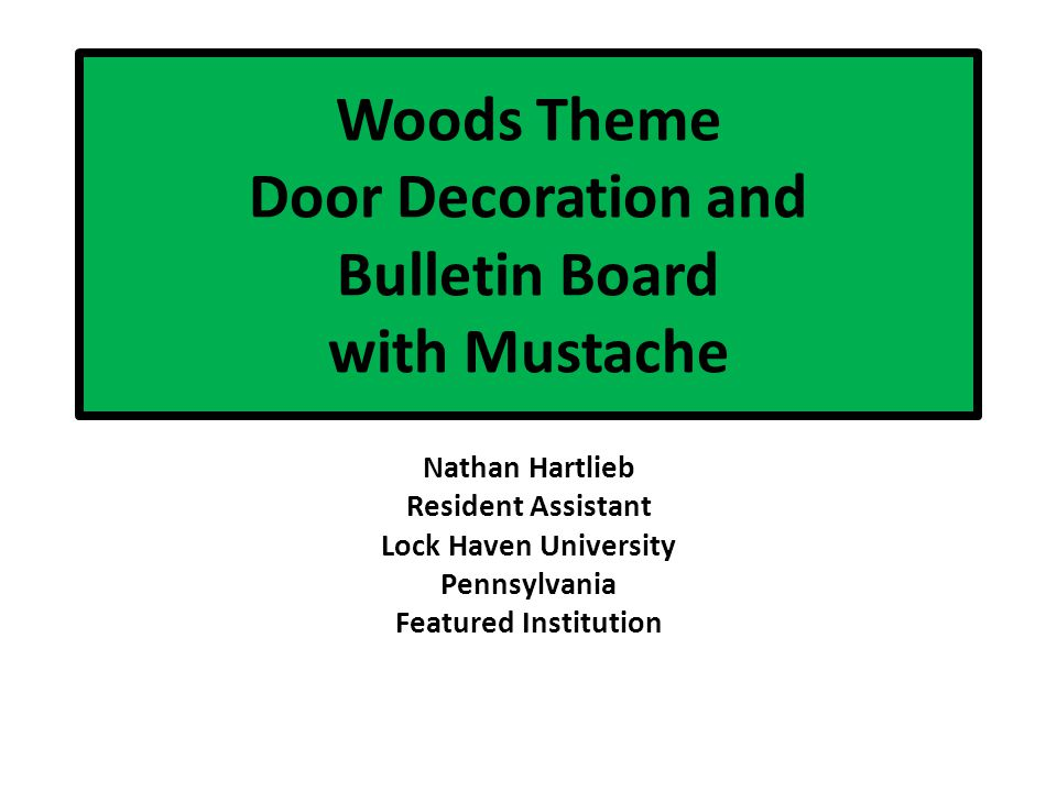 Woods Theme Door Decoration and Bulletin Board with Mustache Nathan Hartlieb Resident Assistant Lock Haven University Pennsylvania Featured Institution