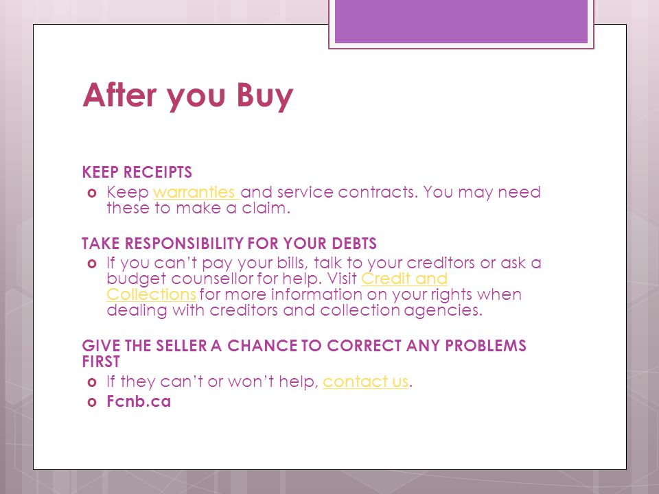 After you Buy KEEP RECEIPTS  Keep warranties and service contracts.