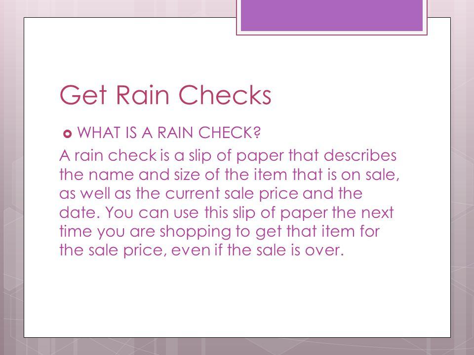 Get Rain Checks  WHAT IS A RAIN CHECK.