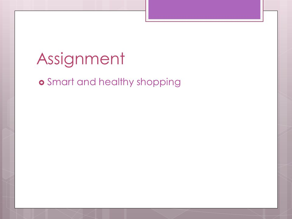 Assignment  Smart and healthy shopping