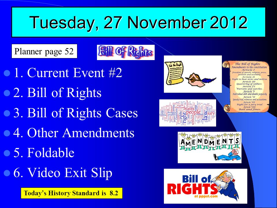 Tuesday, 27 November 2012 1. Current Event #2 2. Bill of Rights 3.