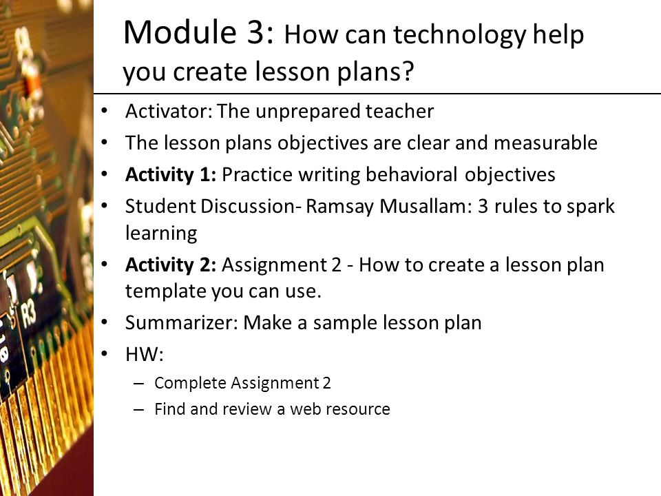 Module 3: How can technology help you create lesson plans.