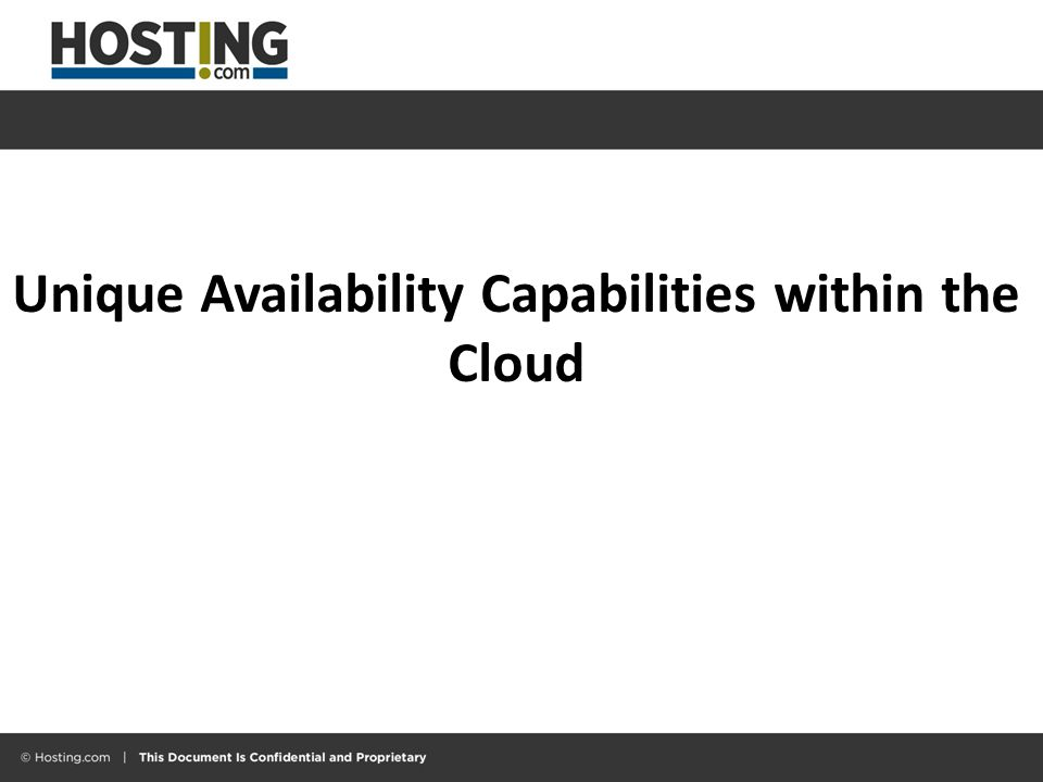 Unique Availability Capabilities within the Cloud