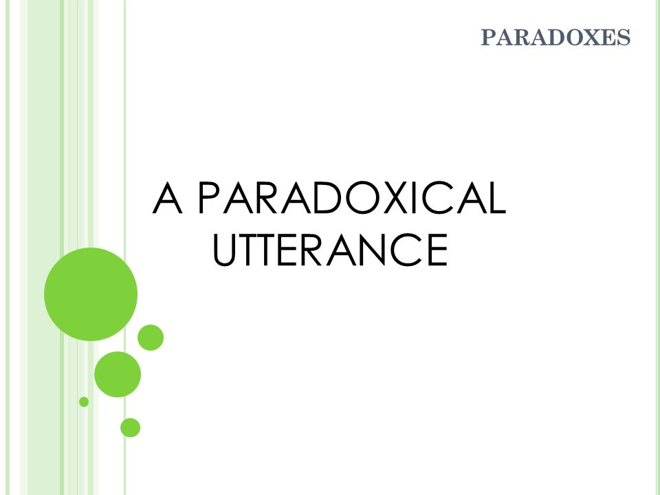 A PARADOXICAL UTTERANCE PARADOXES