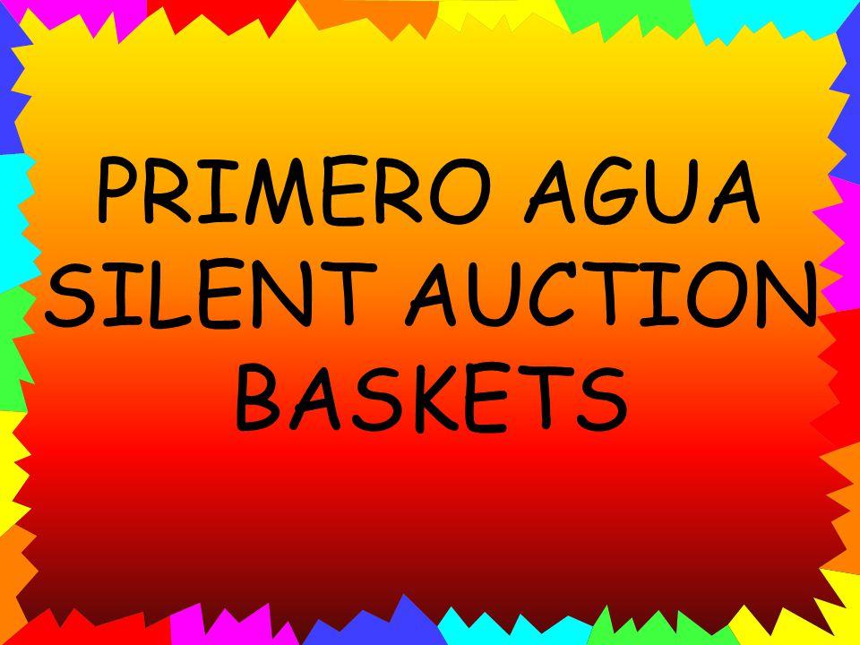 PRIMERO AGUA SILENT AUCTION BASKETS