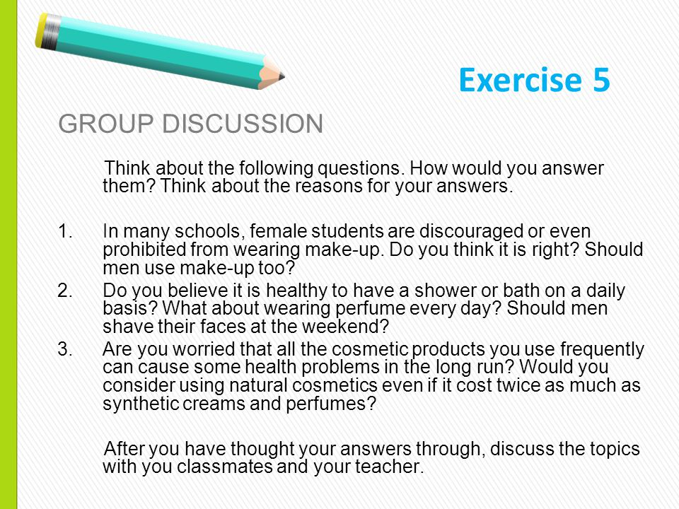 GROUP DISCUSSION Think about the following questions.