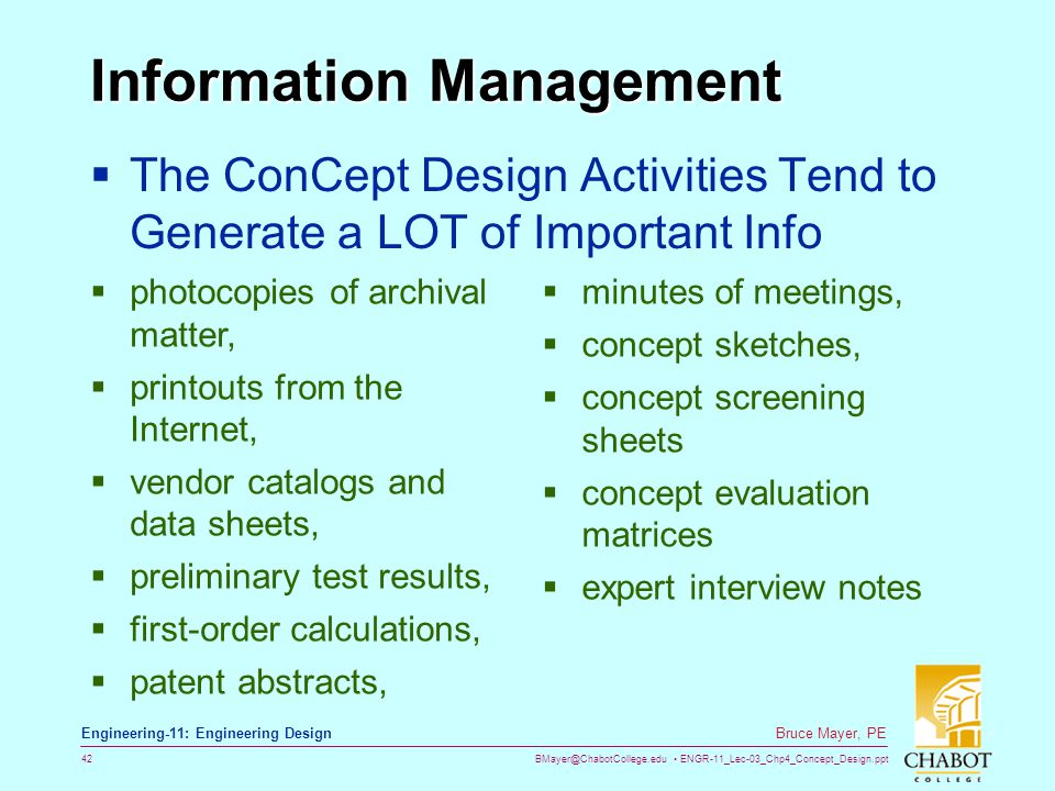 BMayer@ChabotCollege.edu ENGR-11_Lec-03_Chp4_Concept_Design.ppt 42 Bruce Mayer, PE Engineering-11: Engineering Design Information Management  The Con
