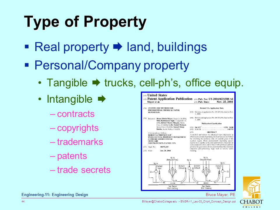 BMayer@ChabotCollege.edu ENGR-11_Lec-03_Chp4_Concept_Design.ppt 44 Bruce Mayer, PE Engineering-11: Engineering Design Type of Property  Real property