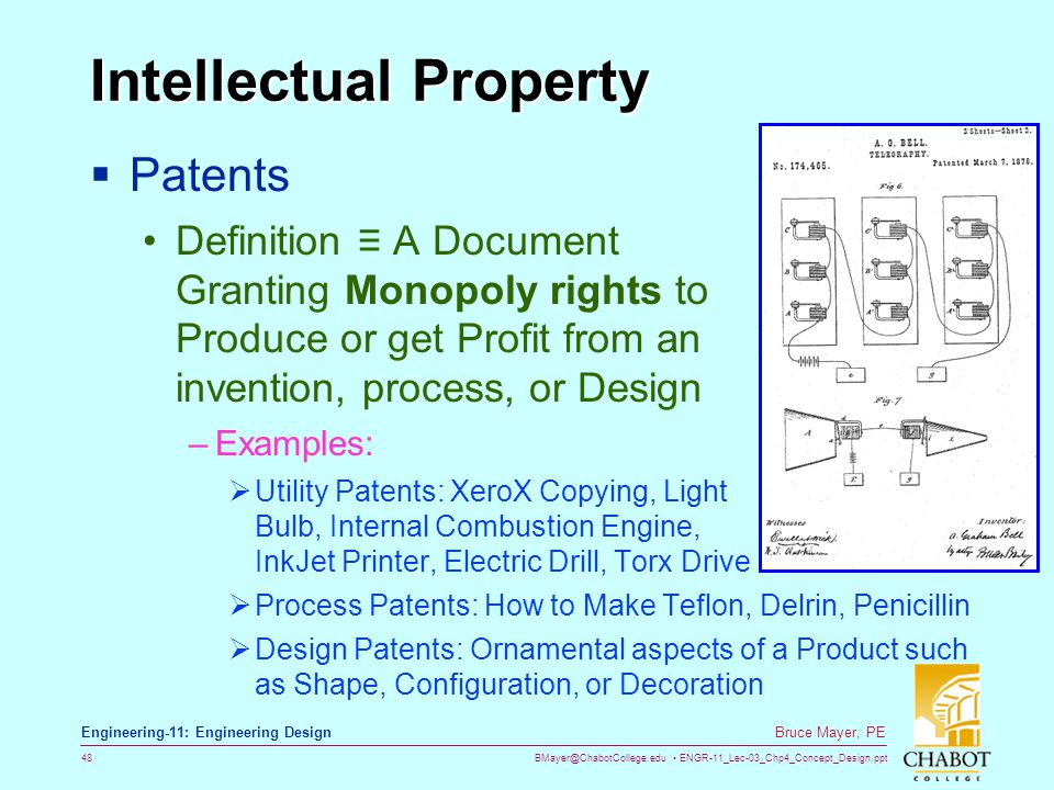 BMayer@ChabotCollege.edu ENGR-11_Lec-03_Chp4_Concept_Design.ppt 48 Bruce Mayer, PE Engineering-11: Engineering Design Intellectual Property  Patents