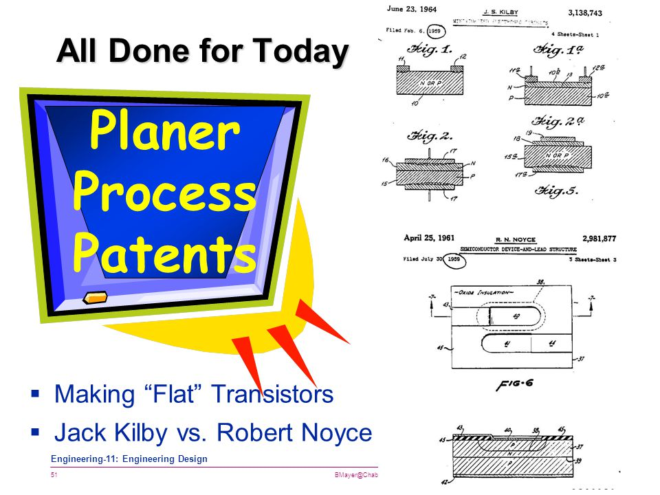 BMayer@ChabotCollege.edu ENGR-11_Lec-03_Chp4_Concept_Design.ppt 51 Bruce Mayer, PE Engineering-11: Engineering Design All Done for Today Planer Proces