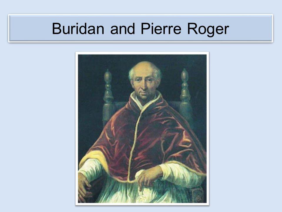 Buridan's Ass Buridan and Pierre Roger