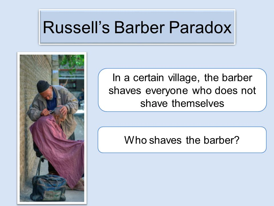 Who shaves the barber.
