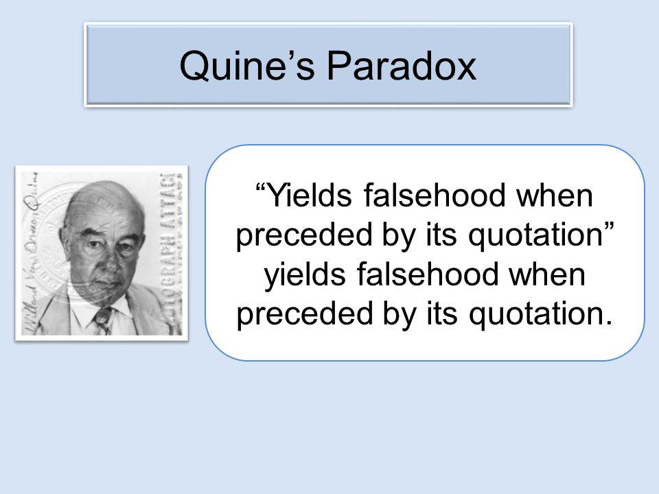Yields falsehood when preceded by its quotation yields falsehood when preceded by its quotation.