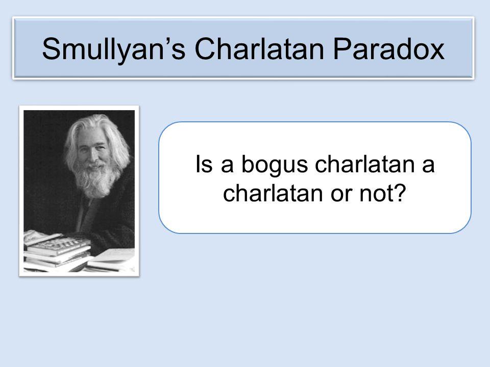 Is a bogus charlatan a charlatan or not? Smullyan's Charlatan Paradox