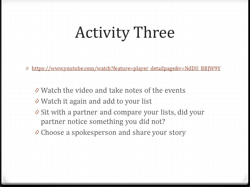Activity Three 0 https://www.youtube.com/watch?feature=player_detailpage&v=NdDU_BBJW9Y https://www.youtube.com/watch?feature=player_detailpage&v=NdDU_