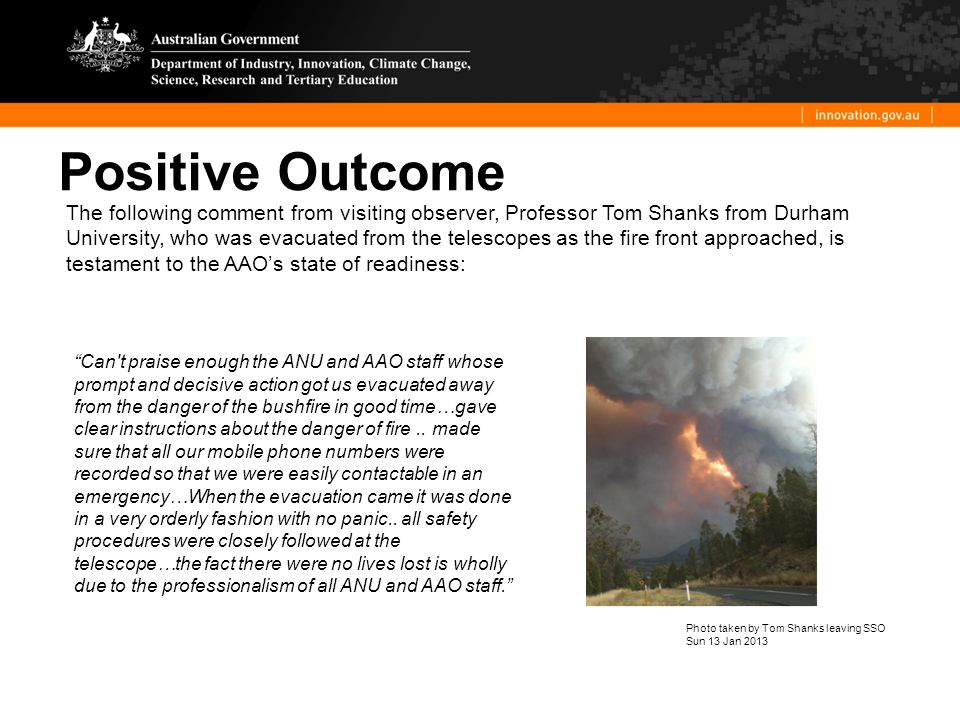 Positive Outcome The following comment from visiting observer, Professor Tom Shanks from Durham University, who was evacuated from the telescopes as t