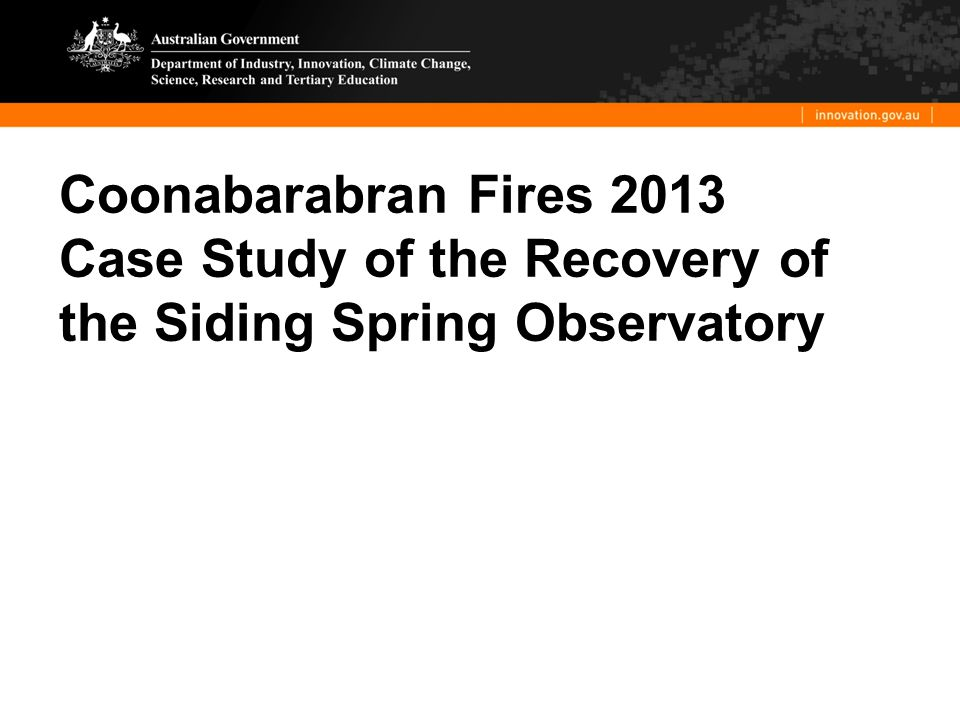 Coonabarabran Fires 2013 Case Study of the Recovery of the Siding Spring Observatory