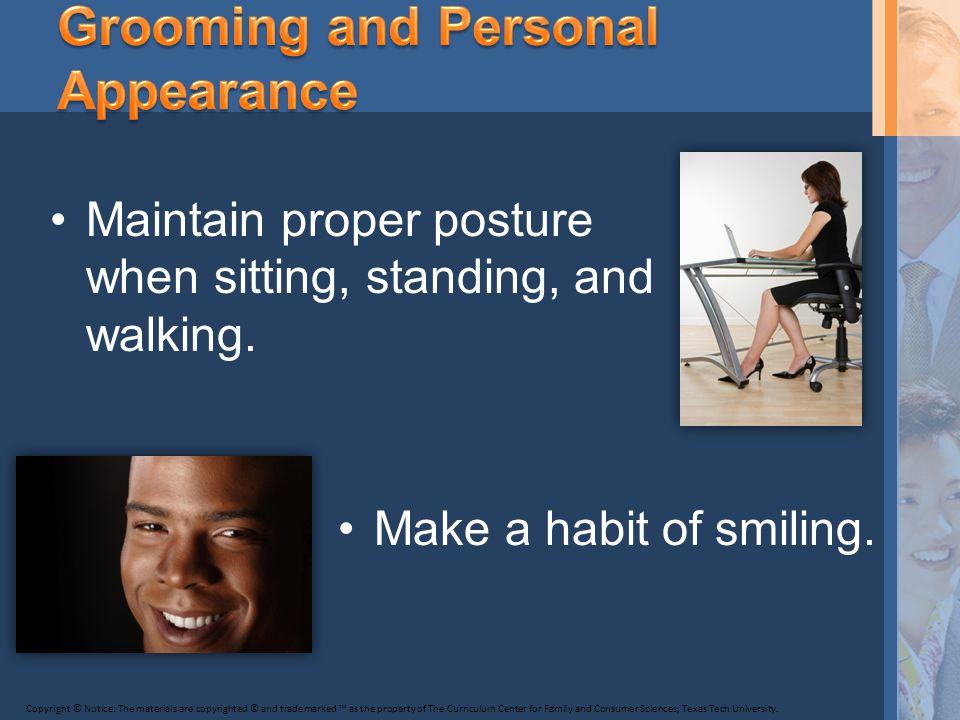 Maintain proper posture when sitting, standing, and walking.