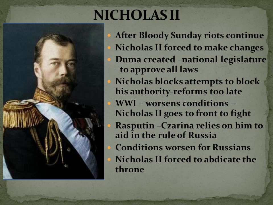 After Bloody Sunday riots continue Nicholas II forced to make changes Duma created –national legislature –to approve all laws Nicholas blocks attempts