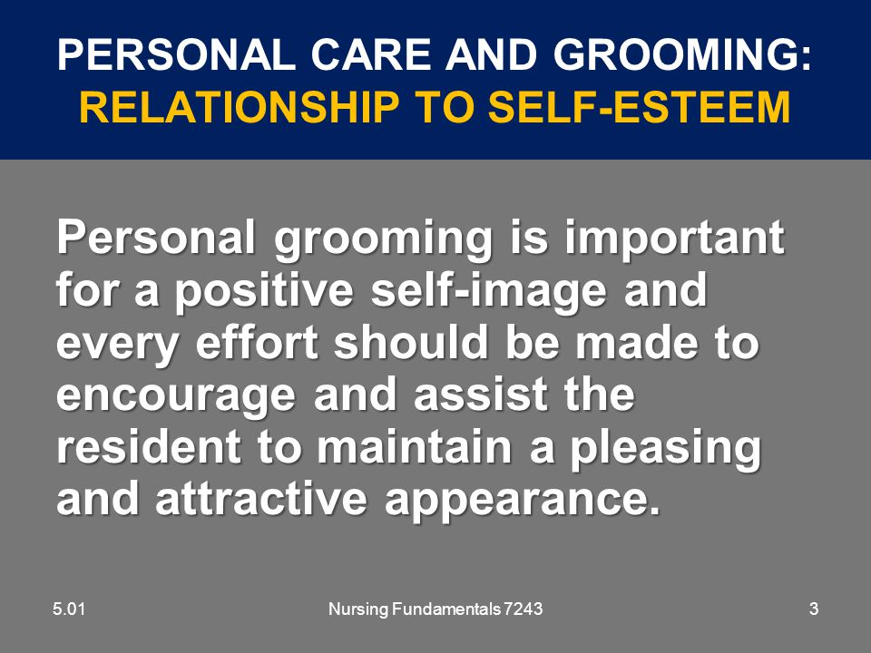 Nursing Fundamentals 724354 HAIR CARE 5.01 Frequency individualizedFrequency individualized Resident's shampoo, conditioner and other hair care products are usedResident's shampoo, conditioner and other hair care products are used Resident assisted to beauty shop if availableResident assisted to beauty shop if available