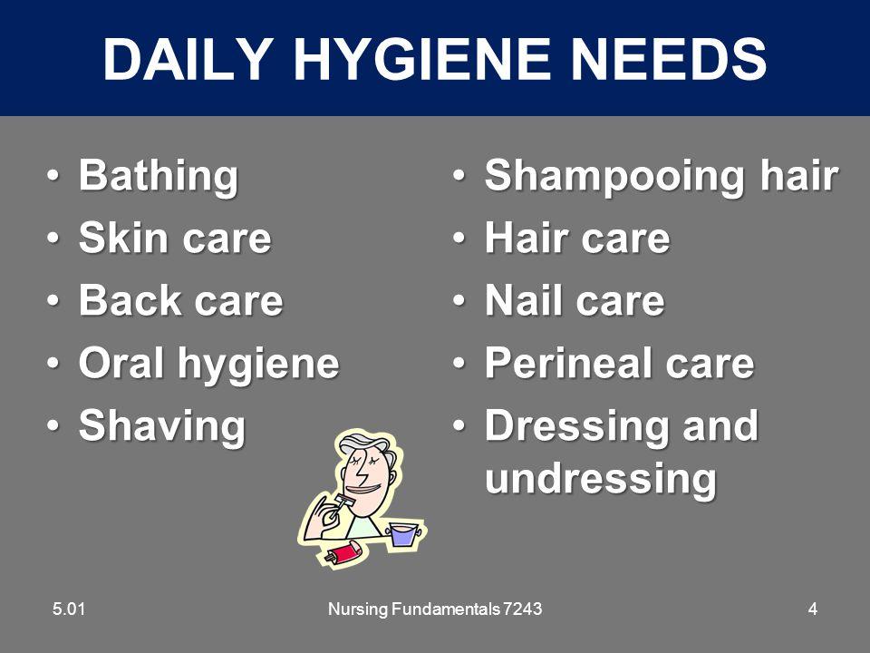 Nursing Fundamentals 724355 HAIR CARE 5.01 Methods of shampooing: during showerduring shower at sinkat sink using stretcherusing stretcher in bedin bed dry shampoosdry shampoos