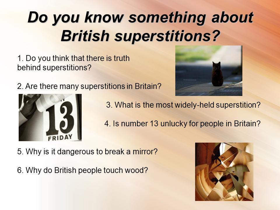 Do you know something about British superstitions.