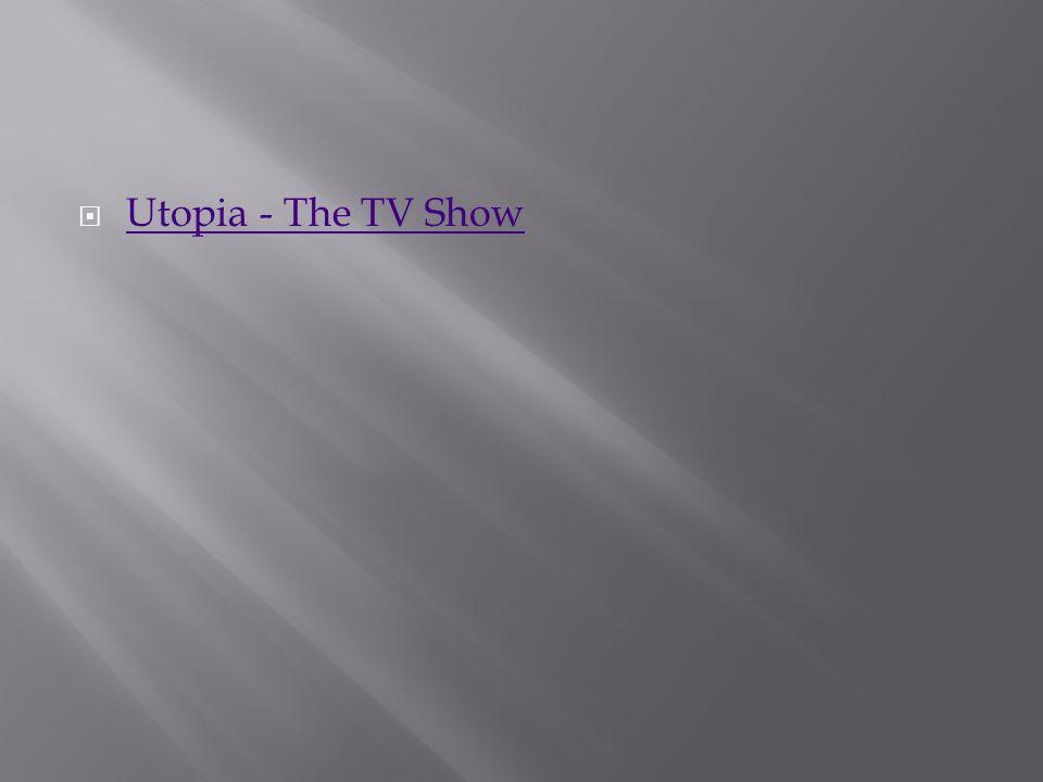  Utopia - The TV Show Utopia - The TV Show