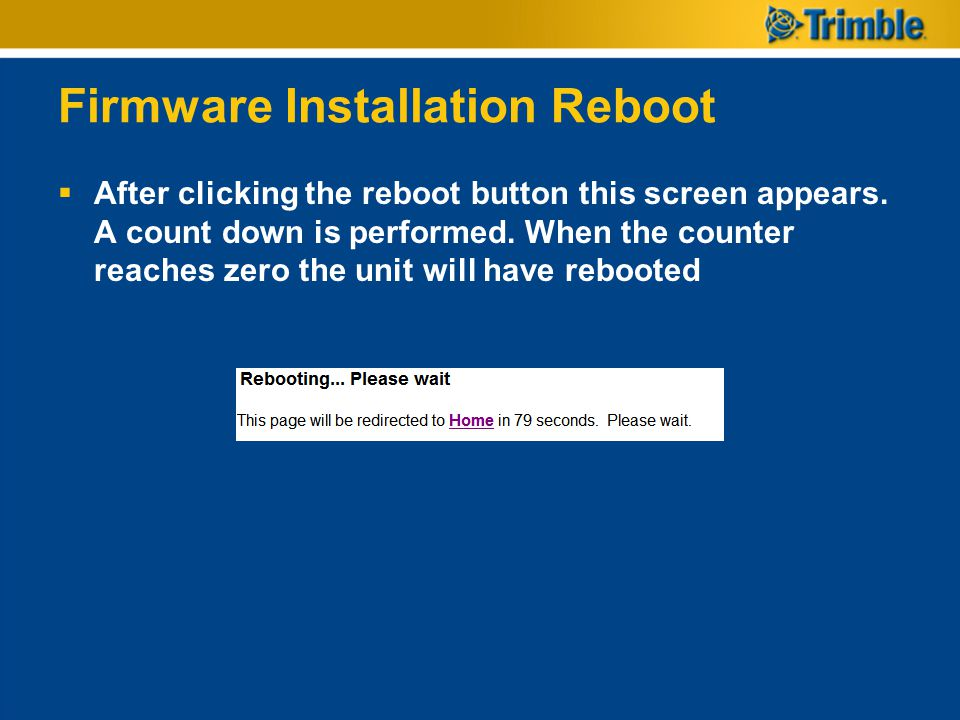 Firmware Installation Reboot  After clicking the reboot button this screen appears. A count down is performed. When the counter reaches zero the unit