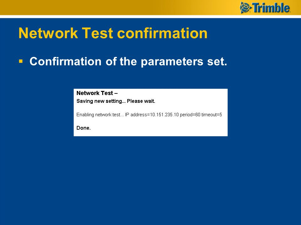 Network Test confirmation  Confirmation of the parameters set.