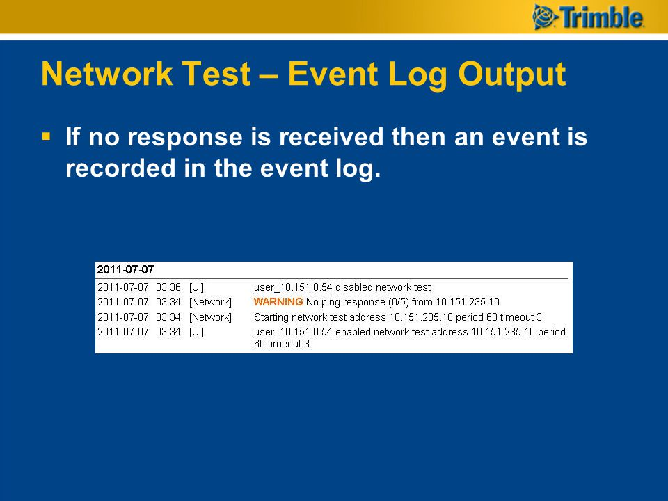 Network Test – Event Log Output  If no response is received then an event is recorded in the event log.