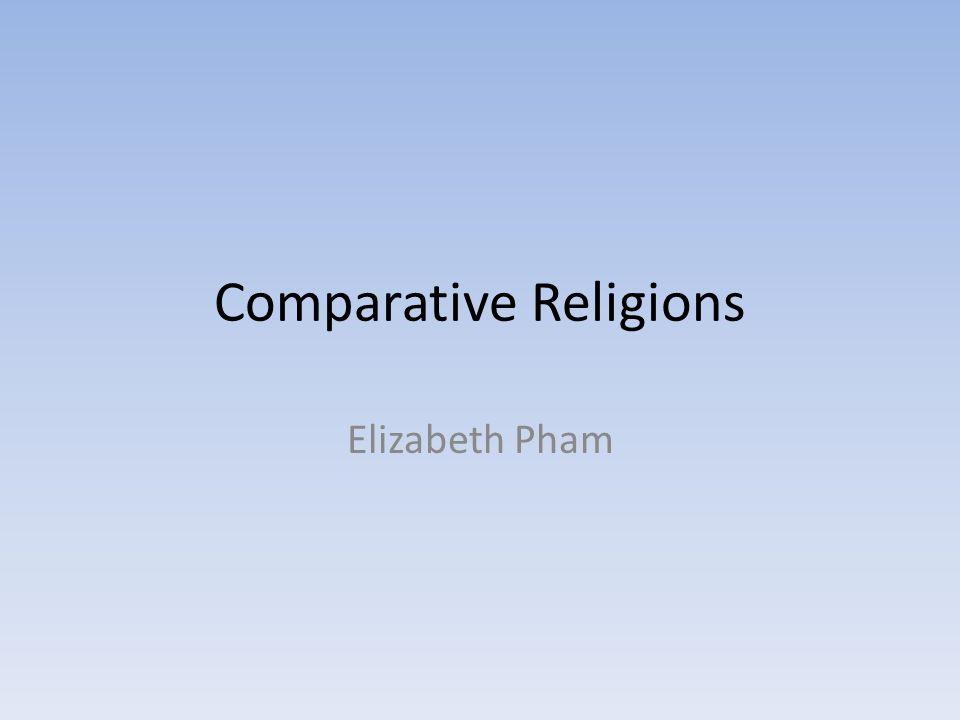 Comparative Religions Elizabeth Pham
