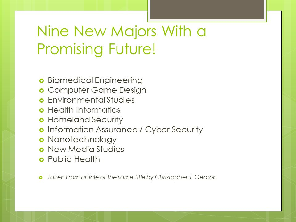 Nine New Majors With a Promising Future.