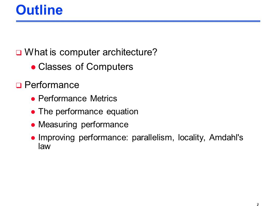 2 Outline  What is computer architecture.