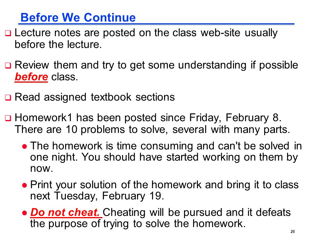 28 Before We Continue  Lecture notes are posted on the class web-site usually before the lecture.